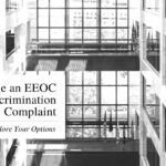 How to File an EEOC Discrimination Complaint: Workplace Discrimination