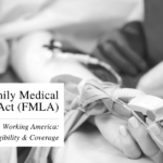 FMLA: The Family and Medical Leave Act