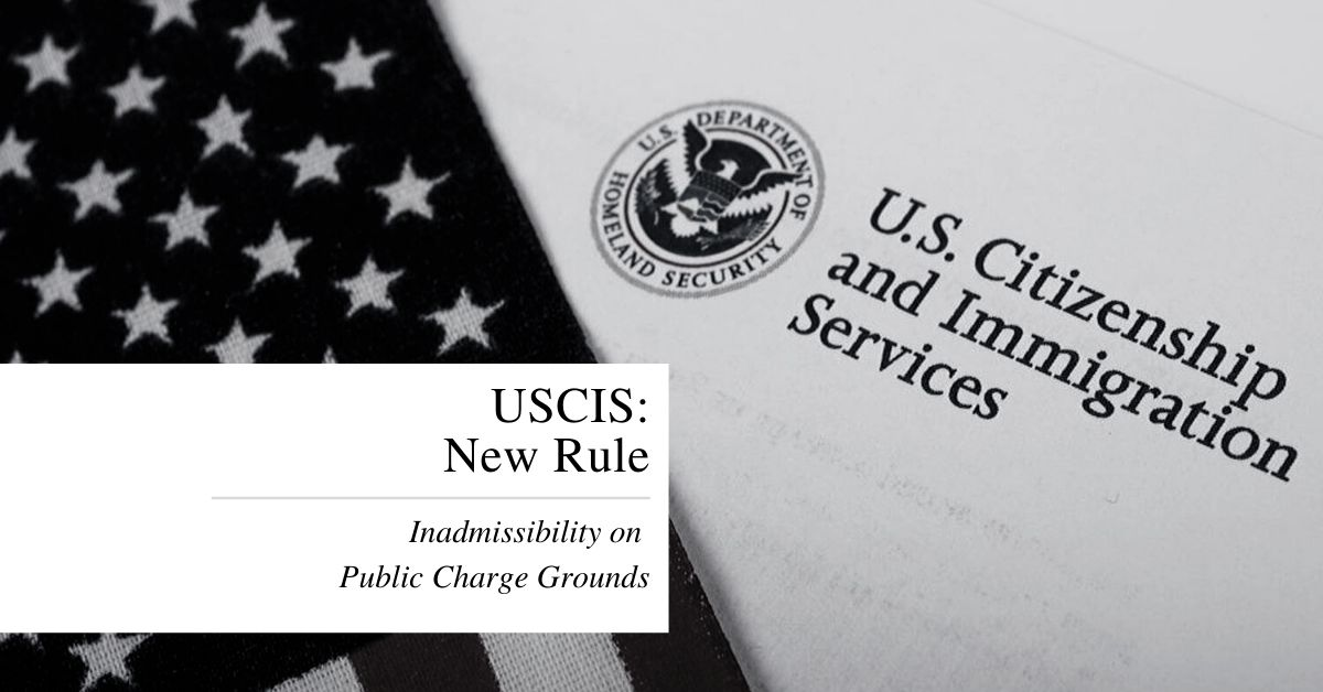 USCIS New Rule: Inadmissibility on Public Charge Grounds Rule - Linesch Firm