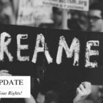 DACA – Know Your Rights (As They Are Right Now)
