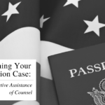 REOPENING YOUR IMMIGRATION CASE BASED ON INEFFECTIVE ASSISTANCE OF COUNSEL