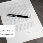 WHAT TO FOCUS ON WHEN RECEIVING YOUR SETTLEMENT AGREEMENT